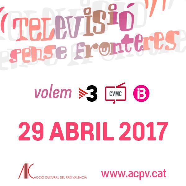 29 Abril 2017 | Televisió Sense Fronteres | Acció Cultural del País Valencià